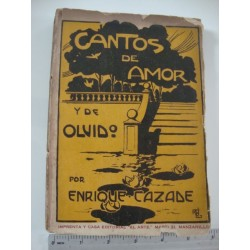 Cantos de amor y de olvido,signed by author Enrique Cazade