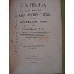 Cuba primitiva: Origen, lenguas, tradiciones e historia de los indios de las Antillas Mayores y las Lucayas,1883 1 Edition