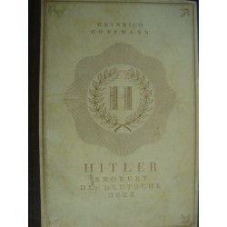 HITLER  CONQUERED THE GERMAN HEART,3 Heinrich Hoffmann Vol.bound in 1 book,dedication Gau treasurer Obermeyer