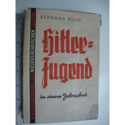 Hitler Youth in a Decade: A Way of Faith of the Lower Saxon Youth ,1938
